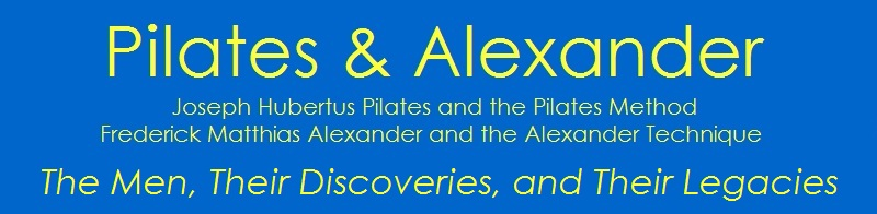 Pilates and Alexander: The Men, Their Discoveries, and Their Legacies